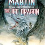 The Ice Dragon by George R.R. Martin and illustrated by Luis Royo (book review).