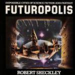 Futuropolis by Robert Sheckley (book review).