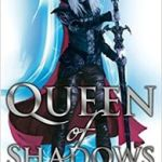 Queen Of Shadows (Throne Of Glass book 4) by Sarah J Maas (book review).