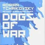 Dogs Of War by Adrian Tchaikovsky (book review).