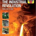 100 Innovations Of The Industrial Revolution: From 1700 To 1860 by Simon Forty (book review).