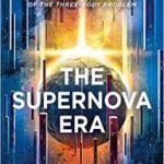 The Supernova Era by Cixin Liu, translated by Joel Martinsen (book review).