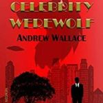 Celebrity Werewolf by Andrew Wallace (book review).