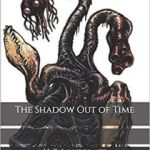 The Shadow Out Of Time by H.P. Lovecraft and illustrated by I.N.J. Culbard (book review).