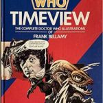 Doctor Who: Timeview: The Complete Doctor Who Illustrations Of Frank Bellamy by David Bellamy (book review).