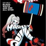 Harley Quinn Vol. 6: Black, White And Red All Over by Amanda Conner, Jimmy Palmiotti, John Timms and Chad Hardin (graphic novel review).