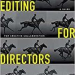Editing For Directors: A Guide For Creative Collaboration by Gael Chandler (book review).