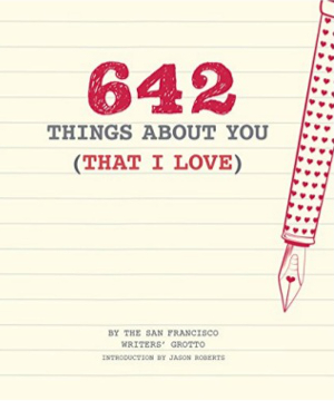 642 Things About You (That I Love), San Francisco Writers Grotto