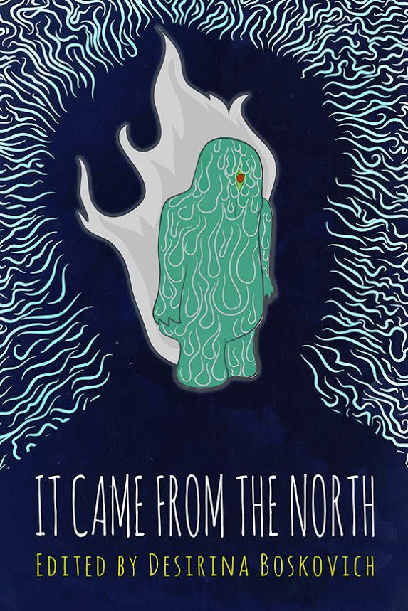 Table of Contents + Cover: IT CAME FROM THE NORTH: AN ANTHOLOGY OF FINNISH SPECULATIVE FICTION Edited by Desirina Boskovich