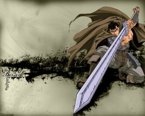 """Guts is perhaps the definitive """"uses a sword way too big to be practical"""" character."""
