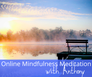 Online Mindfulness Meditation with Anthony