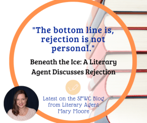 Beneath the Ice: A Literary Agent Discusses Rejection