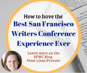 """Heroes Journey through the San Francisco Writers Conference HOW TO MAKE THIS YOUR BEST WRITERS CONFERENCE EVER """"THE END"""" IS WHERE YOU BEGIN"""