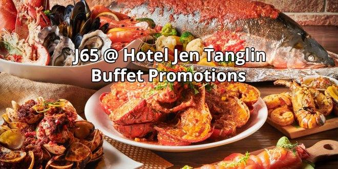 J65 @ Hotel Jen Tanglin Buffet Promotions