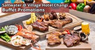 Saltwater @ Village Hotel Changi Buffet Promotions