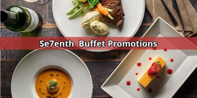 Se7enth Buffet Promotions