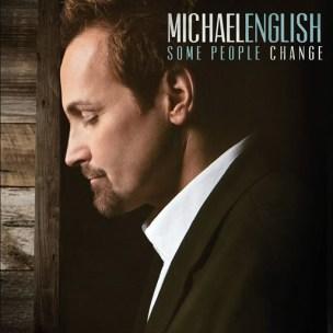 MichaelEnglishSomePeopleChangeFrontal11_1