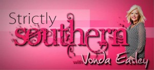Strictly Southern With Vonda Easley