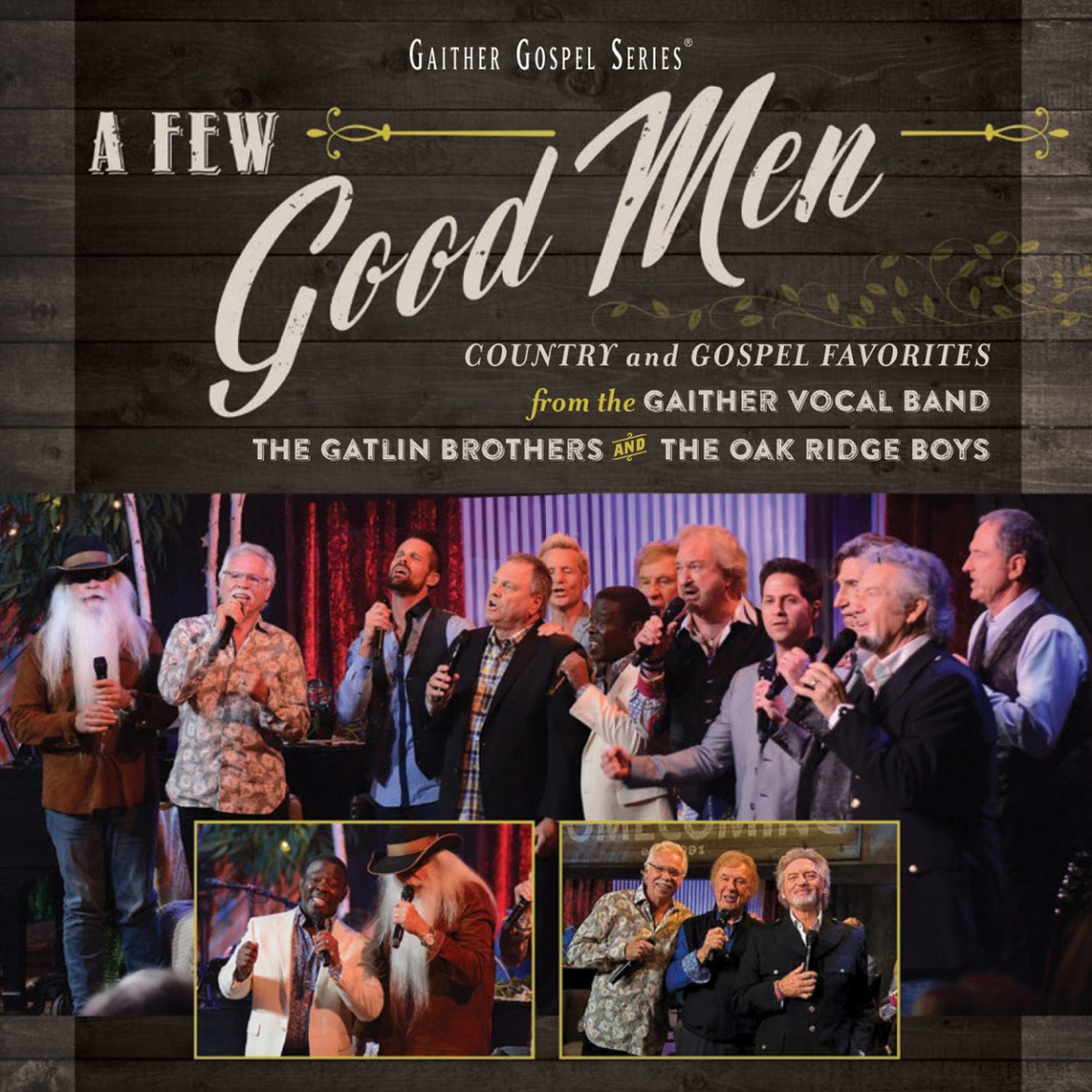 Country and Gospel Music Icons the Gaither Vocal Band, The Gatlin Brothers and The Oak Ridge Boys Join Together for All-new CD and DVD Recordings