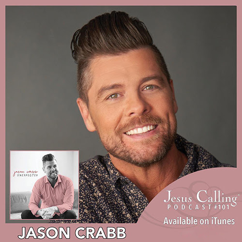 JESUS CALLING PODCAST features JASON CRABB