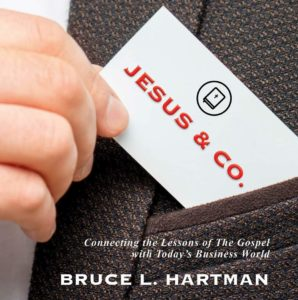 JESUS & CO. Connecting the Lessons of The Gospel with Today's Business World by Dr Bruce Hartman