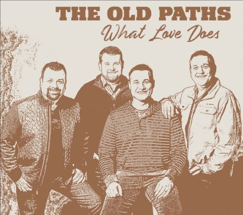 The Old Paths release What Love Does