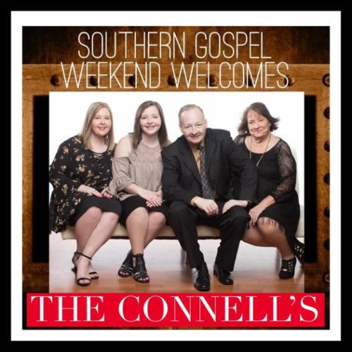 Southern Gospel Weekend Welcomes The Connells
