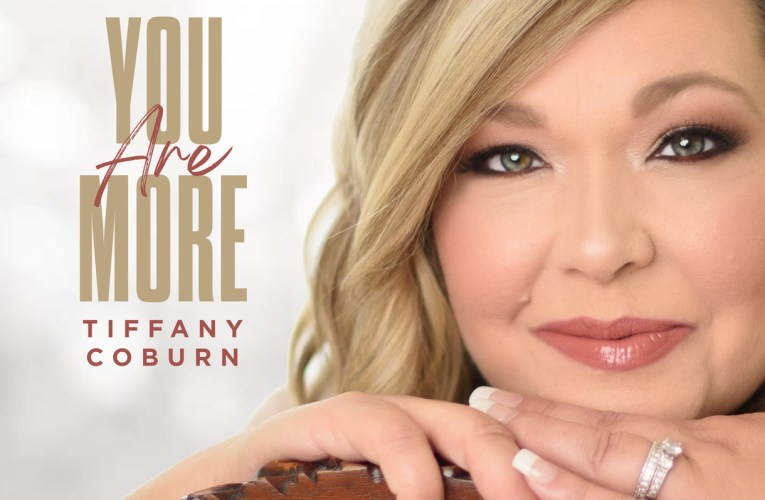 """Tiffany Coburn Declares a Message of Hope with """"You Are More"""""""