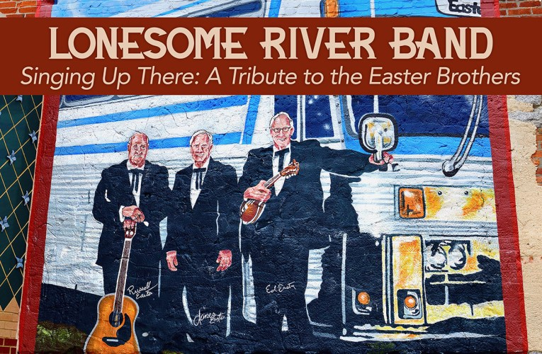Lonesome River Band's tribute to the Easter Brothers out now