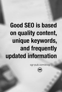 Good SEO is based on quality content, unique keywords, and frequently updated information.