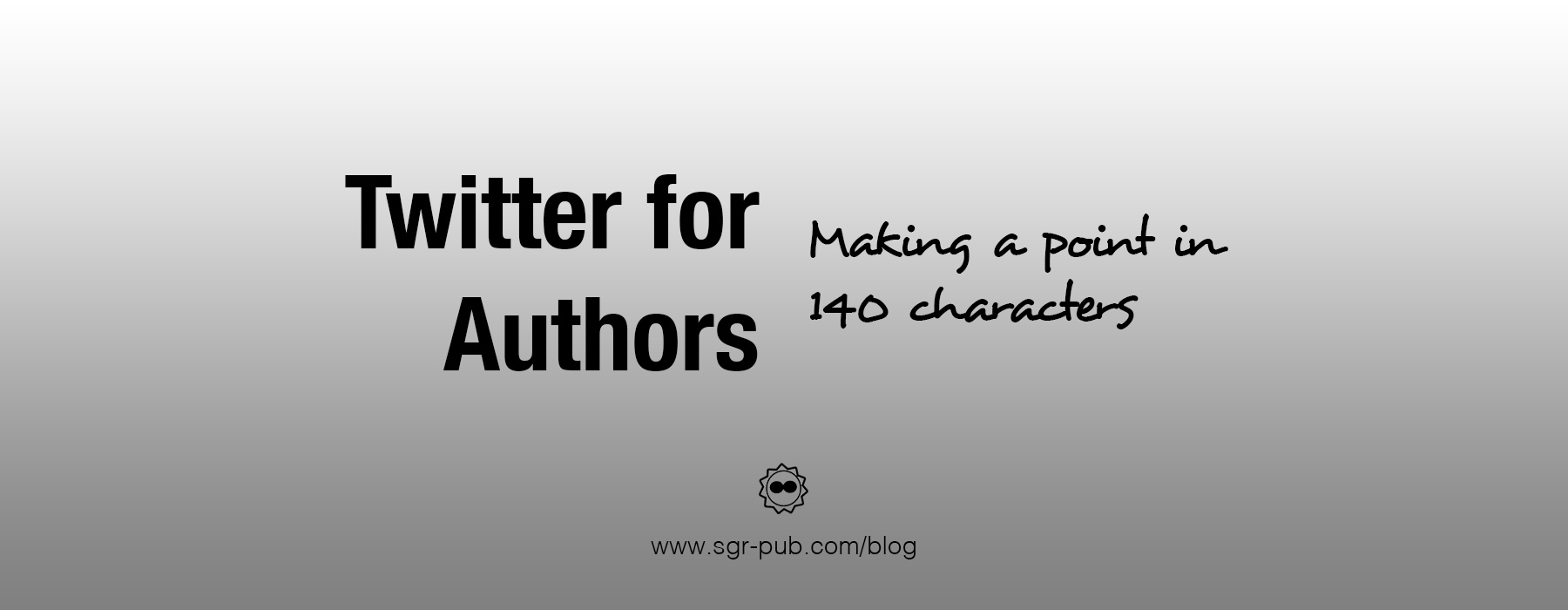 Twitter for Authors: Making a point in 140 characters