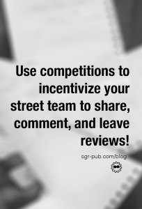 Use competitions to incentivize your author street team to share and leave reviews