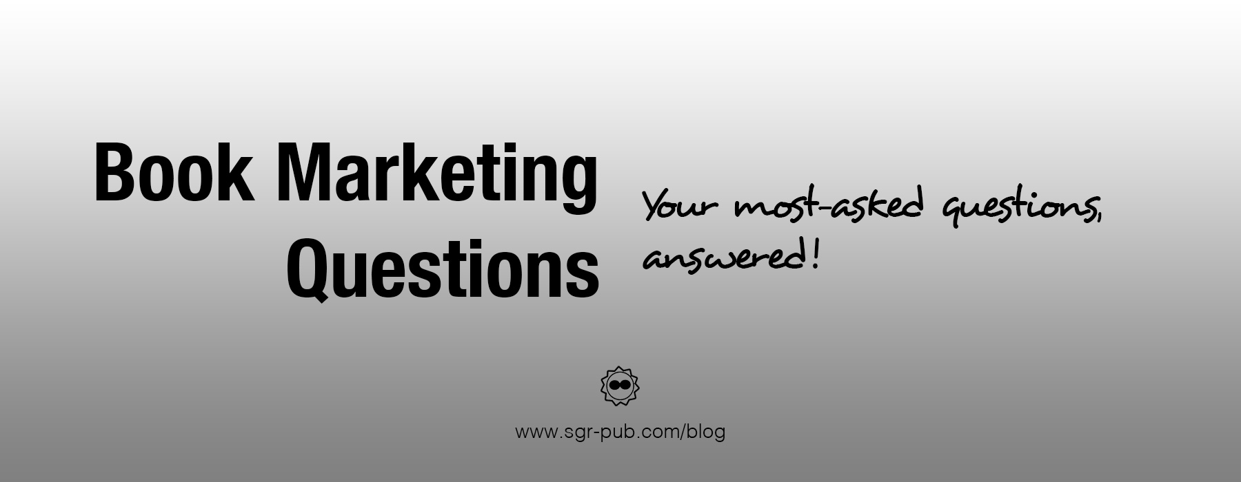 Your book marketing questions: answered!