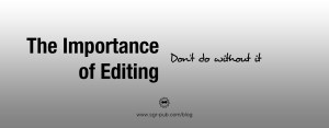 Why is editing so important for self-published authors? Find out in the blog today