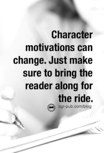 Character motivations can change. Just make sure to bring the reader along for the ride