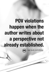 POV Violations happen when the author writes about a perspective not already established