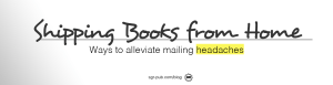 Shipping books from home: avoiding the headaches at the post office