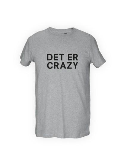 graa herre T-shirt med tryk - DET ER CRAZY