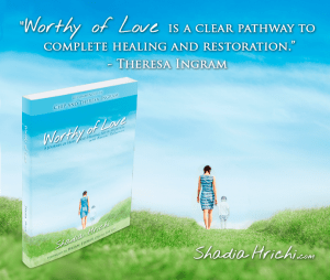 book Worthy of Love: A Journey of Hope and Healing After Abortion by Shadia Hrichi