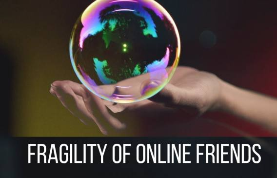 Online friends, Fragile friendships, Bloggers, Virtual friends
