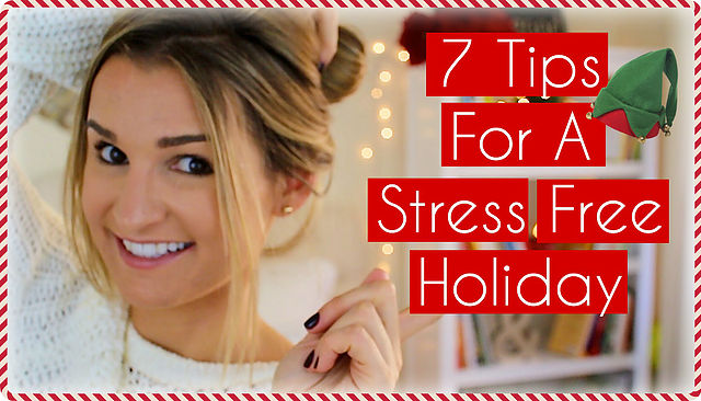 7 Tips For A Stress Free Holiday!