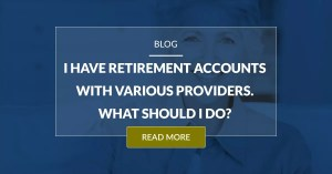 I Have Various Retirement Accounts. What Should I Do