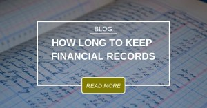 BLOG How Long To Keep Financial Records