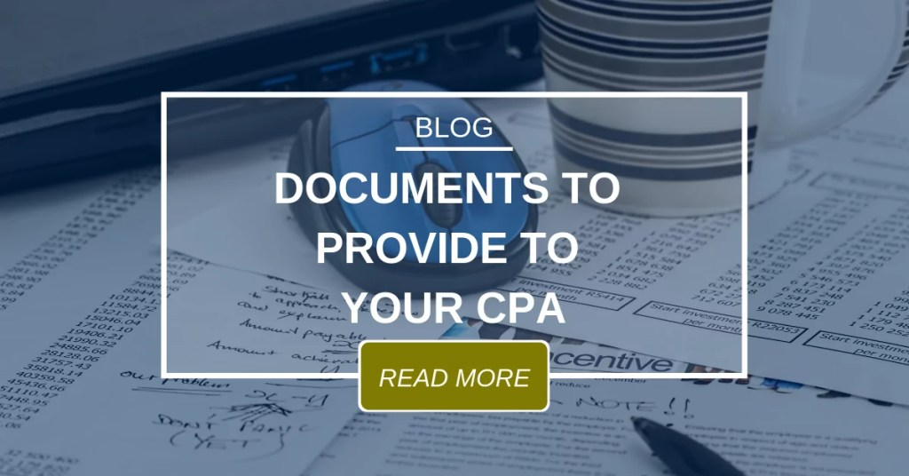 BLOG Documents To Provide To Your CPA 2.15.18