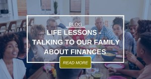 BLOG Life Lessons Talk To Family About Finances