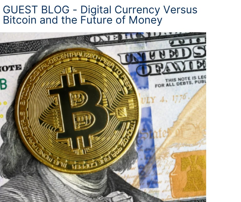 Digital Currency Versus Bitcoin and the Future of Money