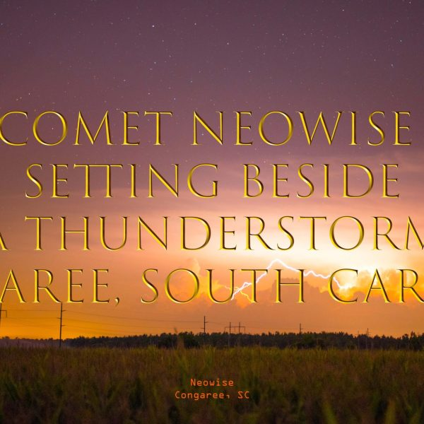 COMET NEOWISE AND LIGHTNING, A time lapse from CONGAREE, South Carolina.
