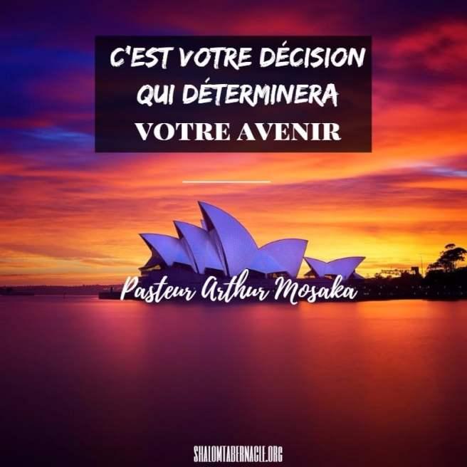C'est votre décision qui déterminera votre avenir...