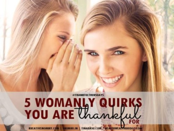 Thankful-thursdays-five-women-quirks-that-I-am-Thankful-for-woman-Womensday
