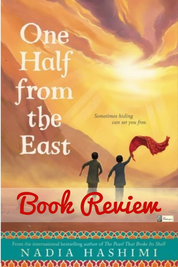one half from the east- Nadia Hashimi - afghanistan - turkish- muslim- bacchaposh - coomunity- book review- arab - afghan